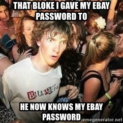 -Sudden Clarity Clarence - THAT BLOKE I GAVE MY EBAY PASSWORD TO HE NOW KNOWS MY EBAY PASSWORD