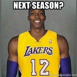 Dwight Howard Lakers - Next season?