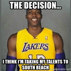 Dwight Howard Lakers - The DECISION... I think I'm taking my talents to South Beach