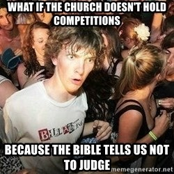 -Sudden Clarity Clarence - What if the church doesn't hold competitions because The Bible tells us not to judge
