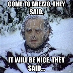 Frozen Jack - Come To Arezzo, They Said. It will be nice, they said...