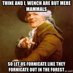 Joseph Ducreux - Thine and I, wench are but mere mammals so let us fornicate like they fornicate out in the forest