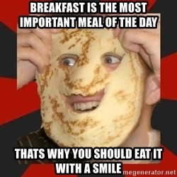 typical NarutoClan member - breakfast is the most important meal of the day  Thats why you should eat it with a smile