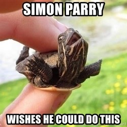excited turtle - Simon Parry wishes he could do this