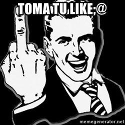 fuck you guy - Toma tu like;@