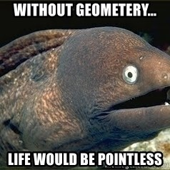 Bad Joke Eel v2.0 - without geometery... life would be pointless