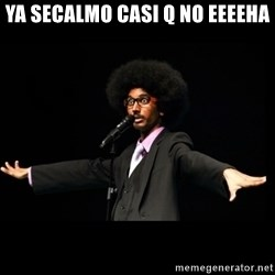 AFRO Knows - ya secalmo casi q no eeeeha