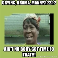 Sugar Brown - Crying, drama, Manny????? Ain't no body got time fo that!!!