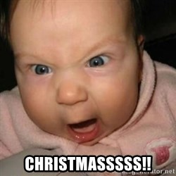 Crazy Mean Baby  -  Christmasssss!!