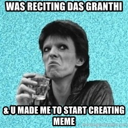Disturbed Bowie - was reciting das granthi & u made me to start creating meme