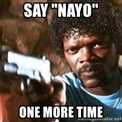 "Pulp Fiction - SAY ""NAYO'' one more time"
