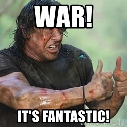 rambo thumbs up - WAR! It's FANTASTIC!