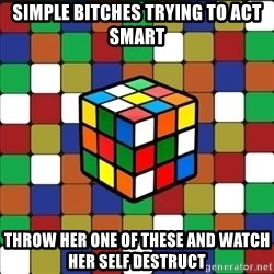 Typical_cuber_2 - simple bitches trying to act smart throw her one of these and watch her self destruct