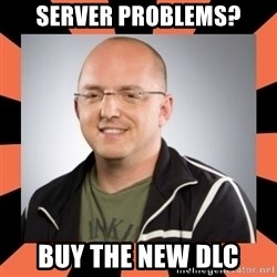 David Vonderhaar - SERVER PROBLEMS? BUY THE NEW DLC