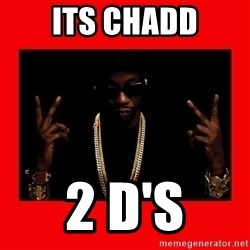 2 chainz valentine - Its Chadd 2 D's