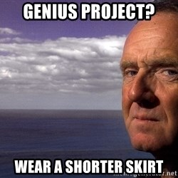Colin McGinn - Genius project? Wear a shorter skirt