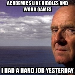 Colin McGinn - Academics like riddles and word games I had a hand job yesterday