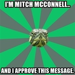 Poker turtle - I'm Mitch McConnell.. and I approve this message.