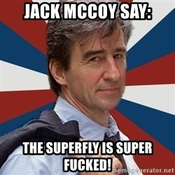 Jack McCoy - Jack McCoy Say: The Superfly is Super Fucked!
