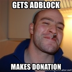Good Guy Greg - gets adblock makes donation