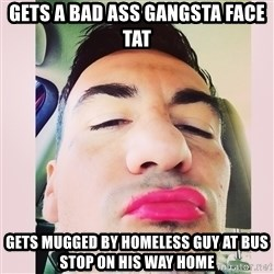 cortez in love - gets a bad ass gangsta face tat gets mugged by homeless guy at bus stop on his way home