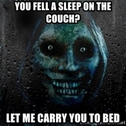 Uninvited house guest - YOU FELL A SLEEP ON THE COUCH? LET ME CARRY YOU TO BED