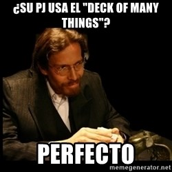 "Cards Man - ¿su pj usa el ""deck of many things""? perfecto"