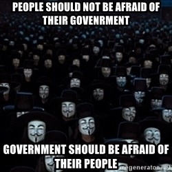 V For Vendetta Revolution Anonymous - People should not be afraid of their govenrment Government should be afraid of their people