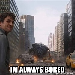 Bruce banner -  im always bored