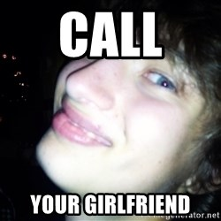 Quotable Filip - call  your girlfriend