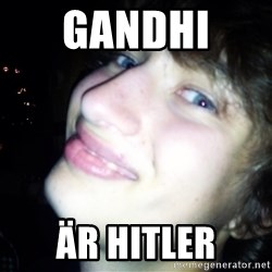 Quotable Filip - gandhi  är hitler