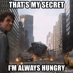 Bruce banner - THAT'S MY SECRET I'M ALWAYS HUNGRY