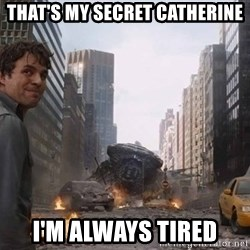 Bruce banner - That's My Secret Catherine I'm Always Tired