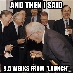 """And Then I Said - and then i said 9.5 weeks from """"launch"""""""