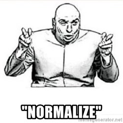 "dr evil austin powers -  ""Normalize"""
