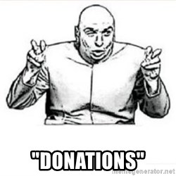 "dr evil austin powers -  ""Donations"""