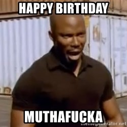 James Doakes Surprise Motherfucker - Happy Birthday muthafucka