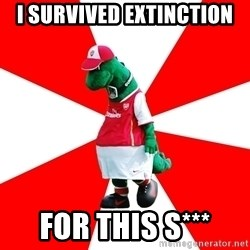 Arsenal Dinosaur - I SURVIVED EXTINCTION FOR THIS S***