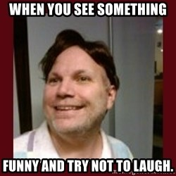 Free Speech Whatley - WHEN YOU SEE SOMETHING  FUNNY AND TRY NOT TO LAUGH.