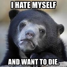 Sad Confession Bears - I hate myself And want to die.