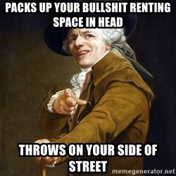 Joseph Ducreaux - Packs up your bullshit renting space in head Throws on your side of street