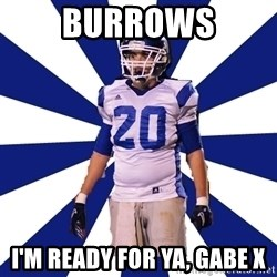 Highschool Football Kid - BURROWS I'M READY FOR YA, GABE X