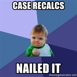 Success Kid - case recalcs  nailed it