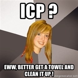 Musically Oblivious 8th Grader - icp ? eww, better get a towel and clean it up !