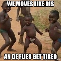 african children dancing - we moves like dis an de flies get tired