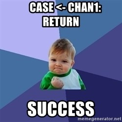 Success Kid -     case <- chan1: return  success