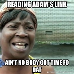 sweet brown ios - Reading adam's link ain't no body got time fo dat