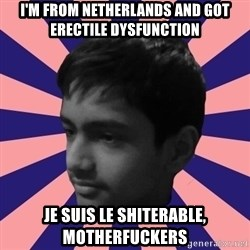 Los Moustachos - I would love to become X - I'm from netherlands and got erectile dysfunction je suis le shiterable, motherfuckers