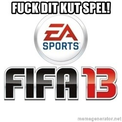 I heard fifa 13 is so real - Fuck dit KUT spel!