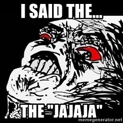 "Rage Face - I said the... The ""jajaja"""